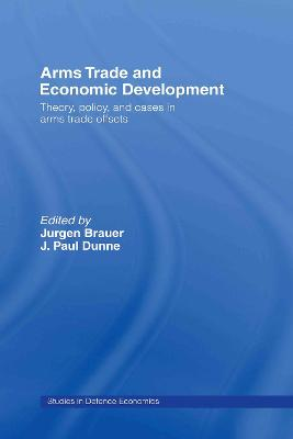 Arms Trade and Economic Development: Theory, Policy and Cases in Arms Trade Offsets
