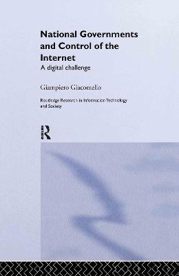 National Governments and Control of the Internet: A Digital Challenge