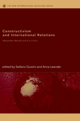 Constructivism and International Relations: Alexander Wendt and his critics