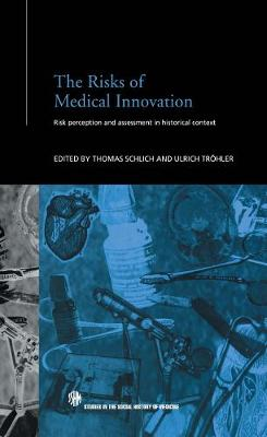 The Risks of Medical Innovation: Risk Perception and Assessment in Historical Context