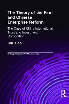 The Theory of the Firm and Chinese Enterprise Reform: The Case of China International Trust and Investment Corporation