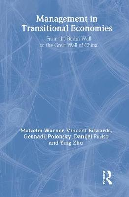 Management in Transitional Economies: From the Berlin Wall to the Great Wall of China