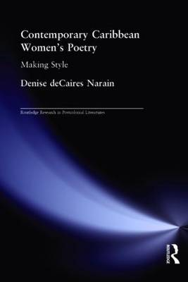 Contemporary Caribbean Women's Poetry: Making Style