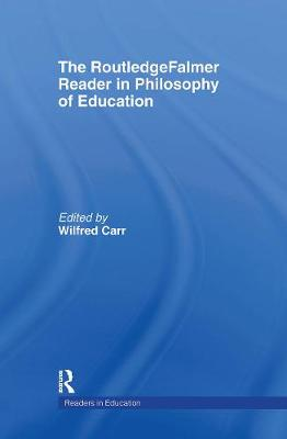 The Routledgefalmer Reader in the Philosophy of Education