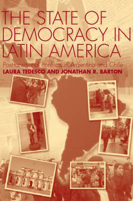 The State of Democracy in Latin America: Post-Transitional Conflicts in Argentina and Chile