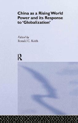 China as a Rising World Power and its Response to 'Globalization'