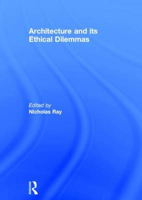 Architecture and its Ethical Dilemmas