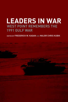 Leaders in War: West Point Remembers the 1991 Gulf War