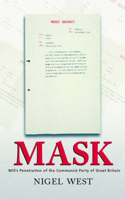 Mask: MI5's Penetration of the Communist Party of Great Britain