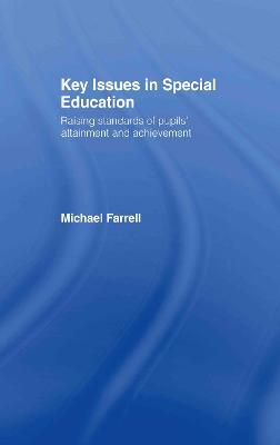Key Issues in Special Education: Raising Standards of Pupils' Attainment and Achievement