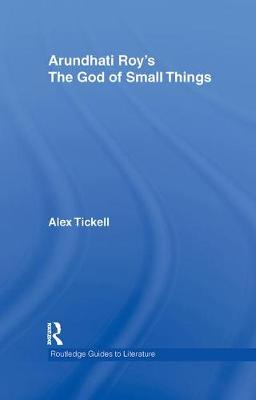 Arundhati Roy's The God of Small Things: A Routledge Study Guide