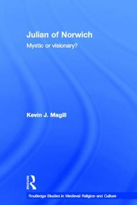 Julian of Norwich: Mystic or Visionary?