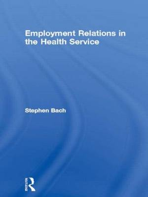 Employment Relations in the Health Service: The Management of Reforms
