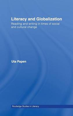 Literacy and Globalization: Reading and Writing in Times of Social and Cultural Change