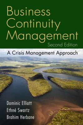 Business Continuity Management, Second Edition: A Crisis Management Approach