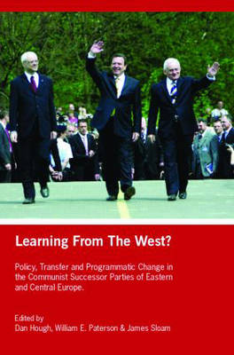 Learning from the West?: Policy Transfer and Programmatic Change in the Communist Successor Parties of East Central Europe
