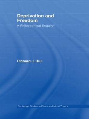Deprivation and Freedom: A Philosophical Enquiry