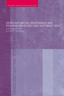 Democratisation, Governance and Regionalism in East and Southeast Asia: A Comparative Study