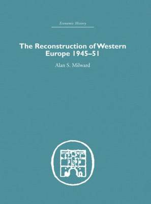 The Reconstruction of Western Europe 1945-1951