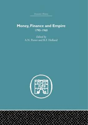 Money, Finance and Empire: 1790-1960