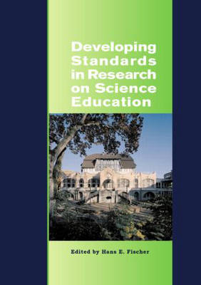 Developing Standards in Research on Science Education: The ESERA Summer School 2004