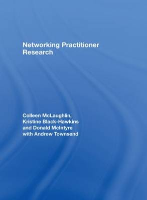 Networking Practitioner Research: The Effective Use of Networks in Educational Research