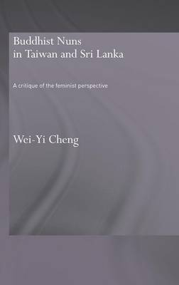 Buddhist Nuns in Taiwan and Sri Lanka: A Critique of the Feminist Perspective