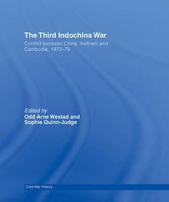 The Third Indochina War: Conflict between China, Vietnam and Cambodia, 1972-79