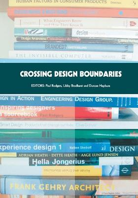 Crossing Design Boundaries: Proceedings of the 3rd Engineering & Product Design Education International Conference, 15-16 September 2005, Edinburgh, UK