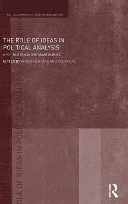 The Role of Ideas in Political Analysis: A Portrait of Contemporary Debates