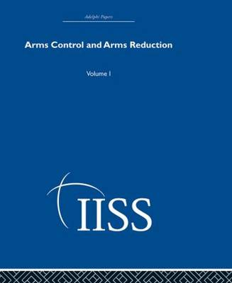 Arms Control and Arms Reduction: Volume 1