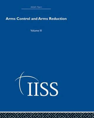 Arms Control and Arms Reduction: Volume 3