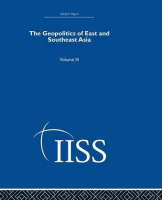The Geopolitics of East and Southeast Asia: Volume 3