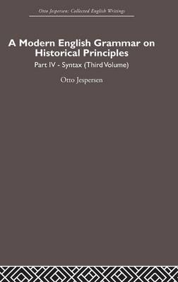 A Modern English Grammar on Historical Principles: Volume 4. Syntax (third volume)