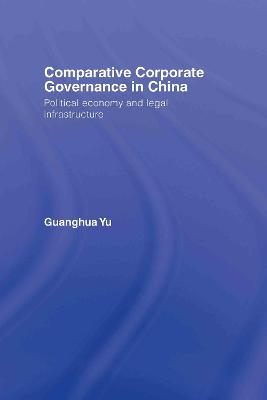 Comparative Corporate Governance in China: Political Economy and Legal Infrastructure