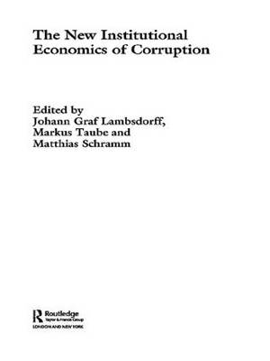 The New Institutional Economics of Corruption