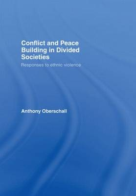 Conflict and Peace Building in Divided Societies: Responses to Ethnic Violence
