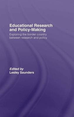 Educational Research and Policy-Making: Exploring the Border Country Between Research and Policy