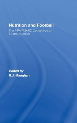 Nutrition and Football: The FIFA/FMARC Consensus on Sports Nutrition