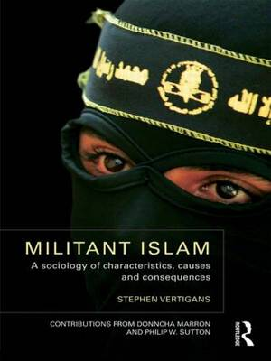 Militant Islam: A sociology of characteristics, causes and consequences