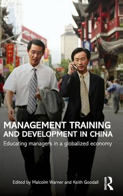 Management Training and Development in China: Educating Managers in a Globalized Economy