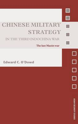 Chinese Military Strategy in the Third Indochina War: The Last Maoist War