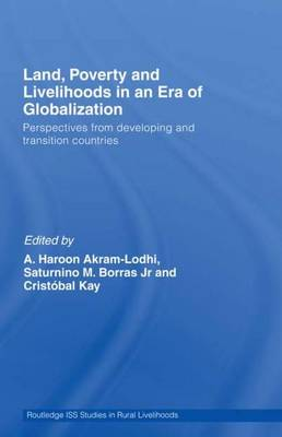 Land, Poverty and Livelihoods in an Era of Globalization: Perspectives from Developing and Transition Countries