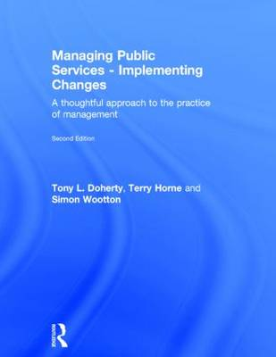 Managing Public Services - Implementing Changes: A Thoughtful Approach to the Practice of Management