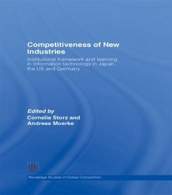 Competitiveness of New Industries: Institutional Framework and Learning in Information Technology in Japan, the U.S and Germany