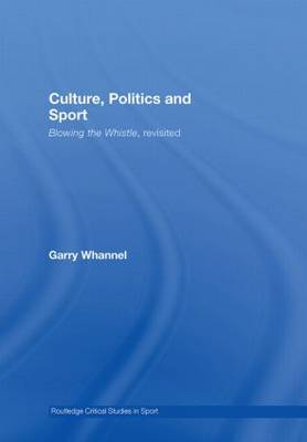 Culture, Politics and Sport: Blowing the Whistle, Revisited