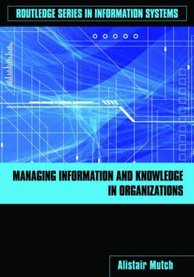Managing Information and Knowledge in Organizations: A Literacy Approach