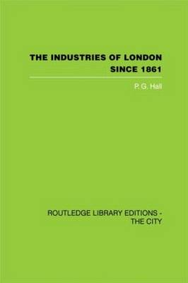The Industries of London Since 1861