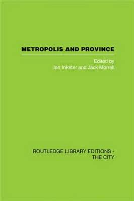 Metropolis and Province: Science in British Culture, 1780 - 1850
