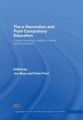 The E-revolution and Post-compulsory Education: Using E-business Models to Deliver Quality Education